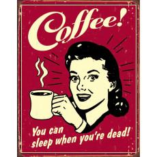 Cartel de chapa Coffee - Sleep When Dead TSN1331